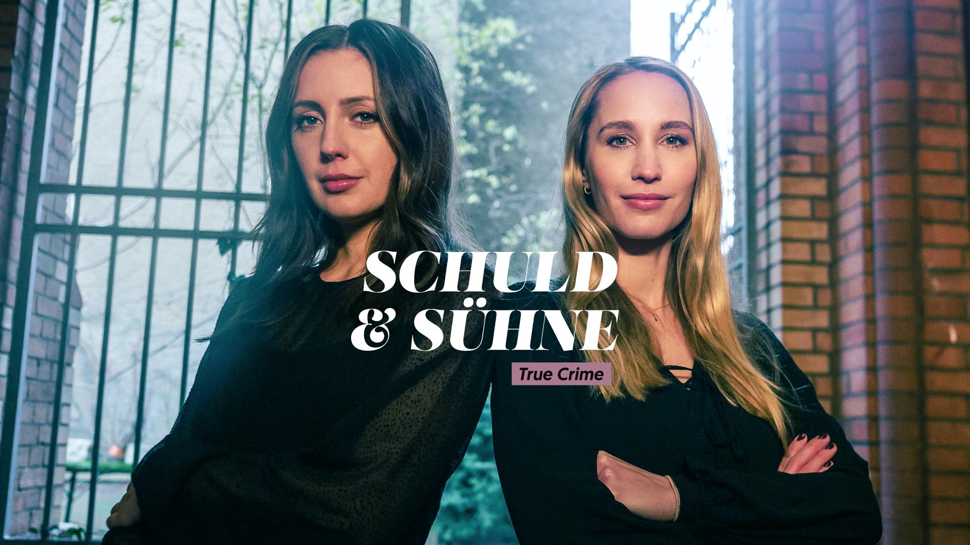 Schuld & Sühne – True Crime Videoformat mit den Macherinnen des Mordlust Podcasts